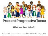 Present progressive tense. what are they doing?