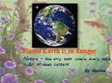 Planet earth is in danger (планета земля в опасности)
