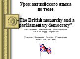 The british monarchy and a parliamentary democracy