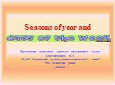 Seasons of year and days of the week