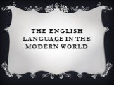 The english language in the modern world