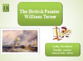 The british painter william turner