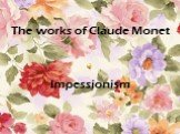 The works of Claude Monet