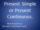 Present simple or present continuous (настоящее длительное или простое)