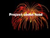 Project about food